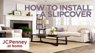 How To Install A Sofa Cover Slipcover, Jcpenney Dining Room Chair Covers