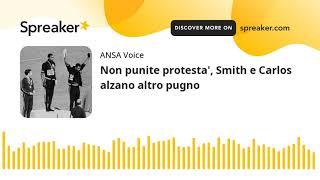 Non punite protesta', Smith e Carlos alzano altro pugno
