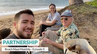 "Reach Maui Monthly, Episode 9: ""Partnership"""