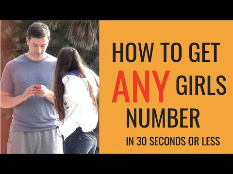 "How to Get ""ANY"" Girl's Number in 30 Seconds or Less 