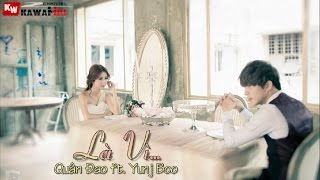 Là Vì - Quân Đao ft. YunjBoo [ Video Lyrics ]