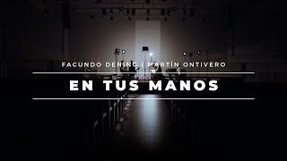 Facundo Dening & Martín Ontivero - En tus manos