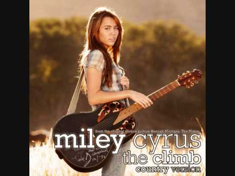 Miley Cyrus - The Climb (Country Version)  - Official song
