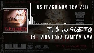 14 Vida Loka Tambem Ama Trilha Sonora do Gueto thumbnail