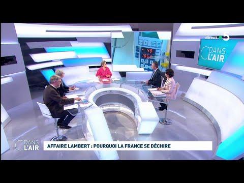 Affaire Lambert : pourquoi la France se déchire #cdanslair 21.05.2019