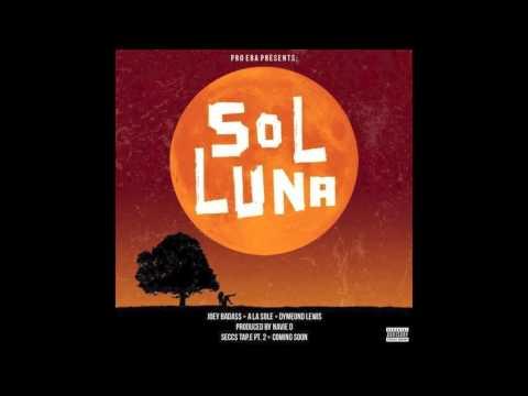 Pro Era - Sol Luna (Feat. Joey Bada$$, Dyemond Lewis & A La $ole)