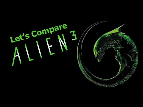 Let's Compare ( Alien³ )