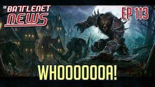 Whoooooa! | Battlenet News Ep 113