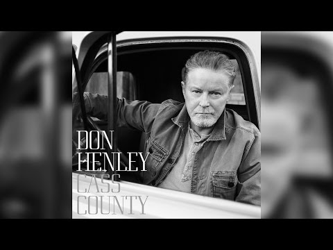 Don Henley on 'Cass County'