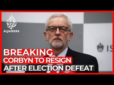 Al Jazeera English: Jeremy Corbyn to resign as Labour leader after election defeat