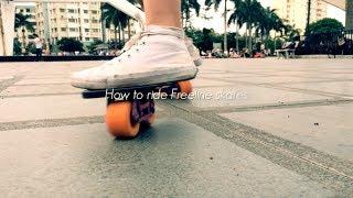 Freeline Skates Tutorials: How to ride Freeline for beginner (V2)