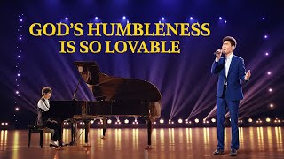 """God's Humbleness Is So Lovable"" 