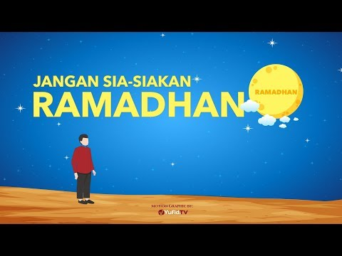 Motion Graphic: Jangan Sia-Siakan Ramadhan 2018 - Ustadz Muhammad Nuzul Dzikri