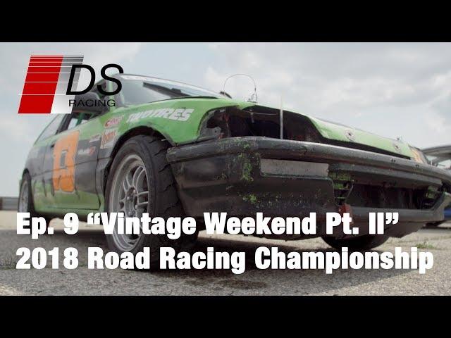 Vintage Weekend Part II - 2018 Road Racing Championship - Ep. 9