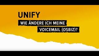 HOW2   Unify  - Wie verändere ich meine Voicemail (OSBiz)?