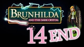 Brunhilda and the Dark Crystal - Ep14 - The End - w/Wardfire