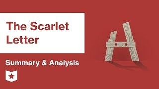 The Scarlet Letter  |  Summary & Analysis | Nathaniel Hawthorne
