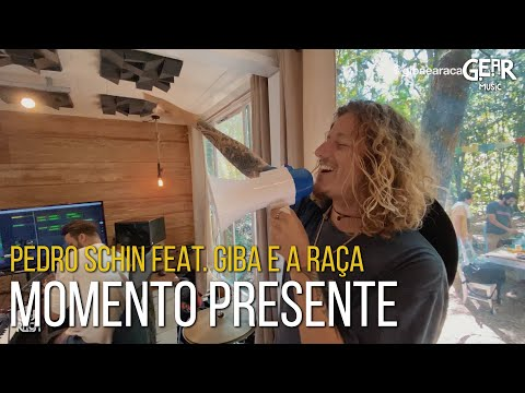 Pedro Schin feat Giba E A Raça - Momento Presente Loop Session