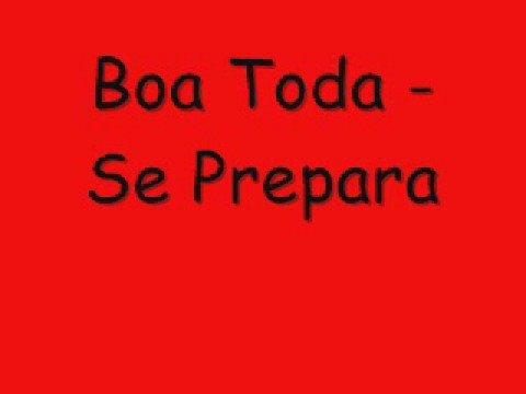 Boa Toda - Se Prepara