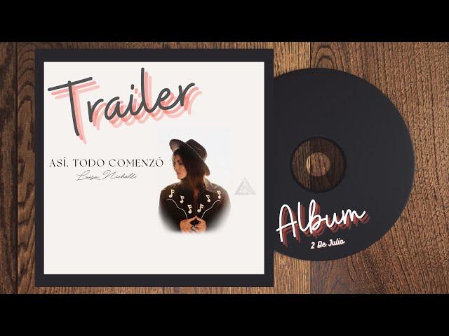 Así Todo Comenzó - Album Trailer - Luisa Nicholls |07-02-21|