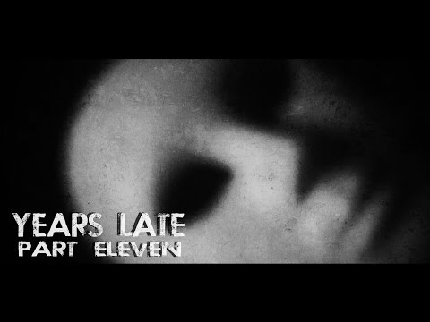 """""""Years Late"""" Part 11 (Post-Apocalyptic)"""