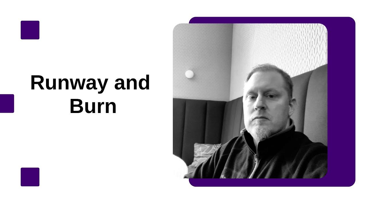 Runway and Burn