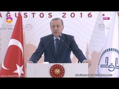 olağanüstü diyanet din şurası  cumhurbaşkanı recep tayyip erdoğanın konuşması  03.08.2016