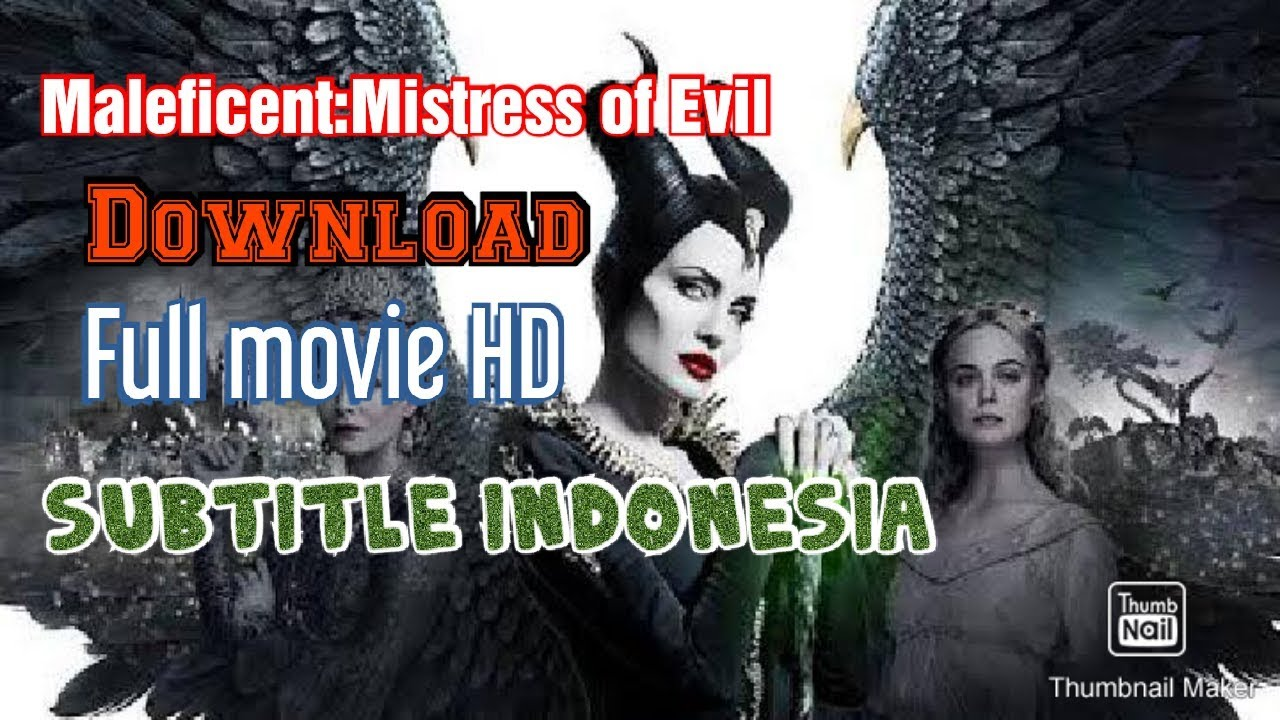 Streaming Download Film Maleficent Mistress Of Evil 2019 Full Hd Subtitle Indonesia
