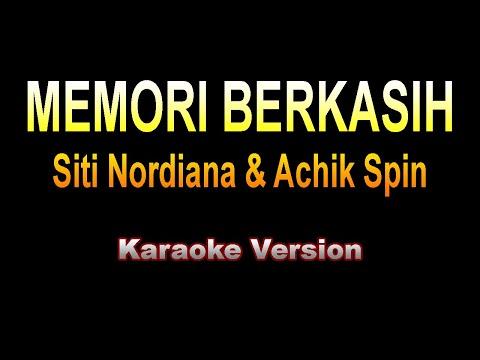 Achik Spin & Siti Nordiana - MEMORI BERKASIH | Karaoke Version
