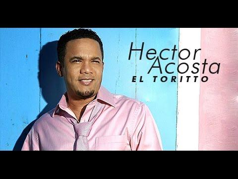 Hector Acosta El Torito BACHATAS MIX Los Exitos del Torito