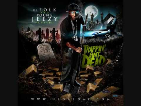 Young Jeezy  Trappin Aint Dead  Trap Files