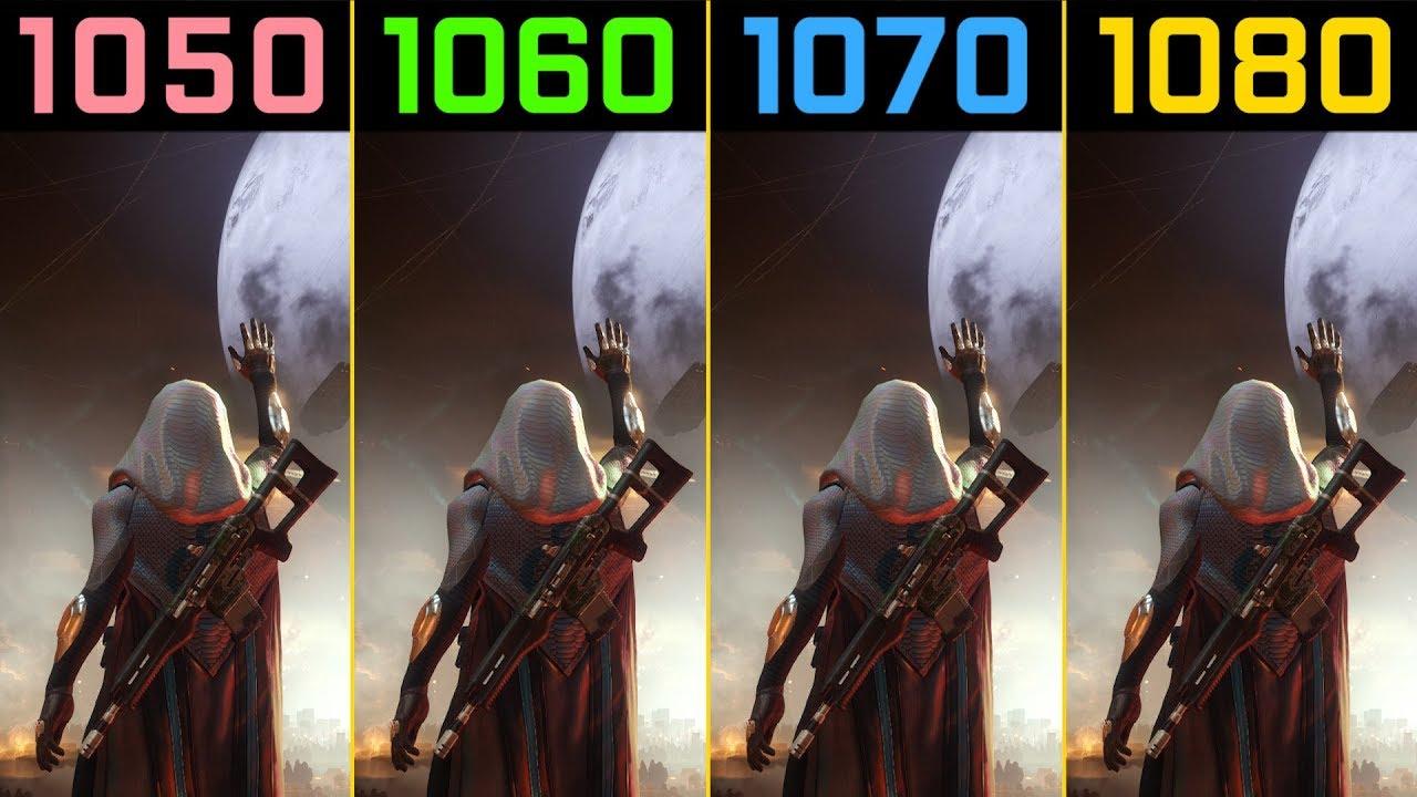 Destiny 2 GTX 1050 Ti vs  GTX 1060 vs  GTX 1070 vs  GTX 1080 [Beta]