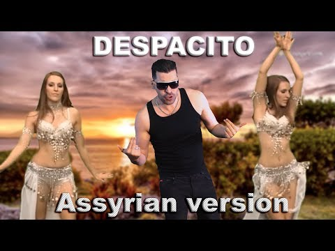 DESPACITO -  Assyrian Version