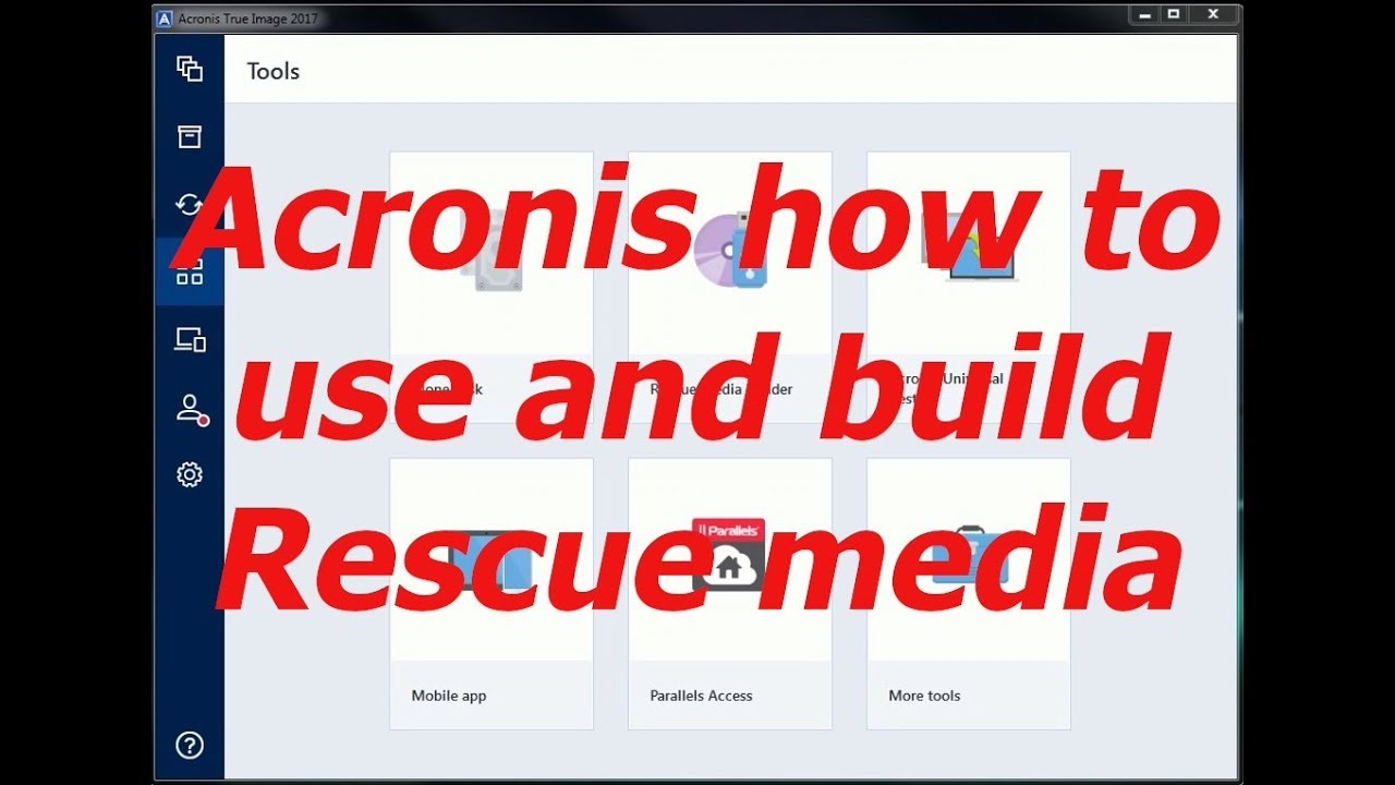 Acronis How to build and use rescue media, and how to use Rufus