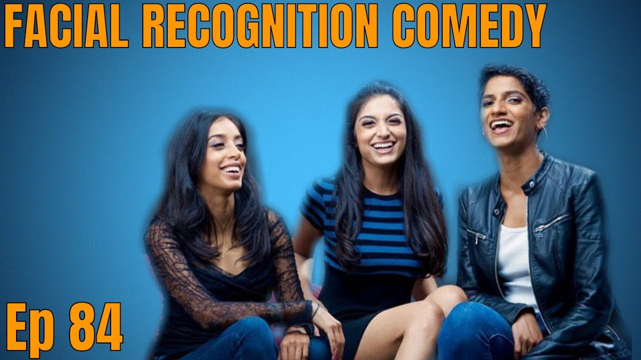Facial Recognition Comedy Podcast Ep 84 Everything Is Fake And
