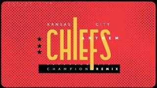 KANSAS CITY CHIEFS ANTHEM (SUPER BOWL CHAMPS REMIX)