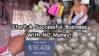 LIFE OF AN ENTREPRENEUR | EP. 3 How To Start A Successful Business With NO Money!✅
