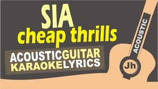 Sia - cheap thrills (Acoustic Guitar Karaoke)
