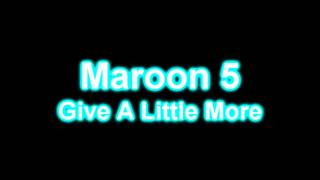 Maroon 5 - Give A Little More (Lyrics on Screen) [HD/HQ]
