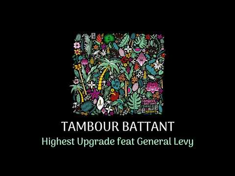 TAMBOUR BATTANT Ft. General Levy - Highest Upgrade (Official Audio)