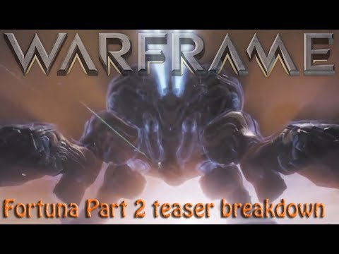 Warframe - Fortuna Part 2 Teaser Breakdown thumbnail