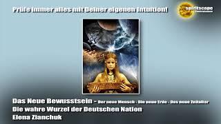 Die wahre Wurzel der Deutschen Nation - Das Neue Bewusstsein
