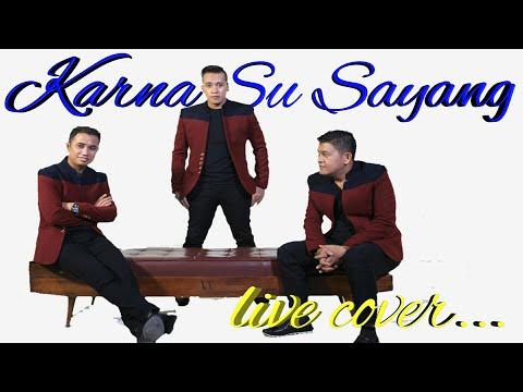 Live Cover Terbaru Karna Su Sayang - Versi Batak Nirwana Trio. (Alana Cinta Do Au)
