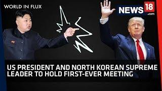 North Korea US Relations | Donald Trump Announces Historic Meeting with Kim Jong-un | World in Flux