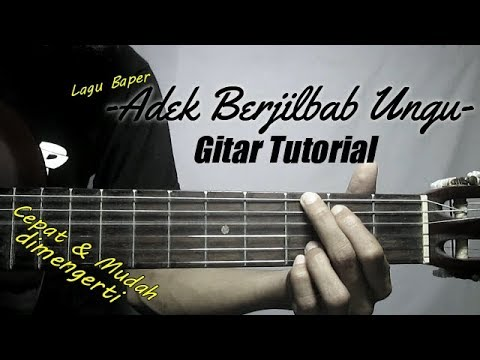 (Gitar Tutorial) Adek Berjilbab Ungu/Biru  Mudah & Cepat Dimengerti Untuk Pemula