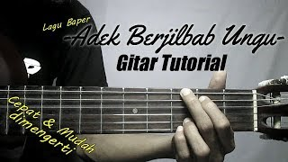 (Gitar Tutorial) Adek Berjilbab Ungu/Biru |Mudah & Cepat dimengerti untuk pemula
