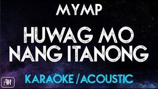 MYMP - Huwag Mo Nang Itanong (Karaoke/Acoustic Instrumental)