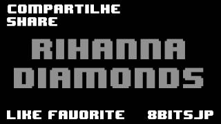 Rihanna - Diamonds 8-Bit