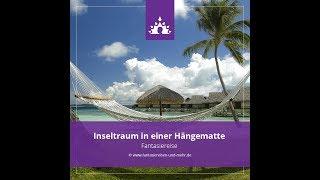 """Fantasiereise """"Inseltraum in einer Hängematte"""" ☯ ∣ Deutsch - Meditation"""
