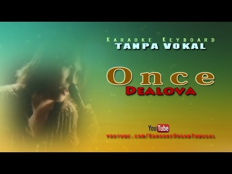 Once - Dealova | Karaoke Keyboard Tanpa Vokal
